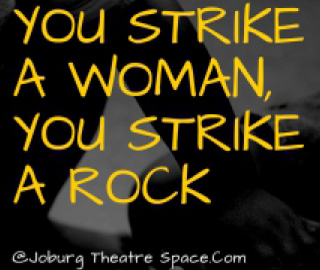YOU STRIKE A WOMAN ICON - Joburg Theatre