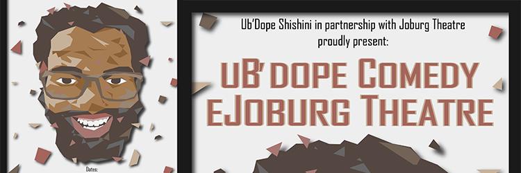 UbDope-comedy-eJoburg-theatre-Slider